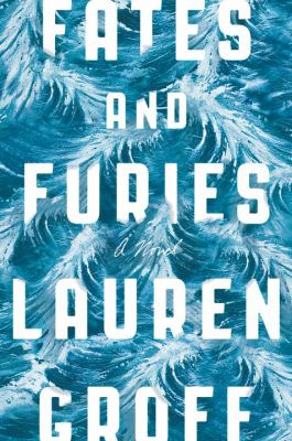 Cover image for Fates and furies / Lauren Groff.