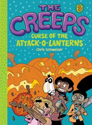 Cover image for The creeps : curse of the attack-o-lanterns