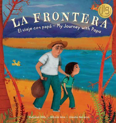 Cover image for La Frontera / The Border : El viaje con pap/̀ My Journey With Papa