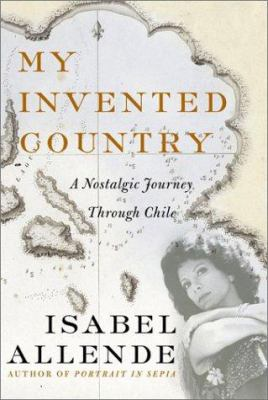 Cover image for My invented country : a nostalgic journey through Chile
