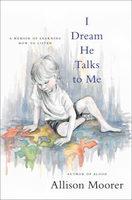 I-dream-he-talks-to-me-:-a-memoir-of-learning-how-to-listen