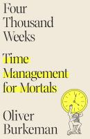 Four-thousand-weeks-:-time-management-for-mortals