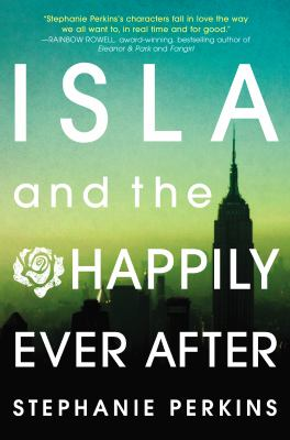 Cover image for Isla and the happily ever after : a novel