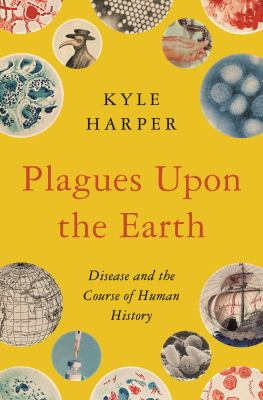 Plagues-upon-the-earth-:-disease-and-the-course-of-human-history