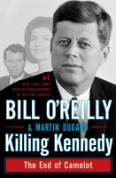 Cover image for Killing Kennedy : the end of Camelot