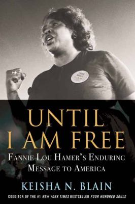 Until-I-am-free-:-Fannie-Lou-Hamer's-enduring-message-to-America