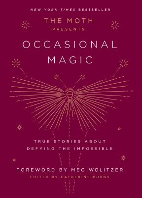 Cover of the book the Moth Presents Occasional Magic