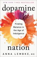 Dopamine-nation-:-resetting-your-brain-in-the-age-of-cheap-pleasures