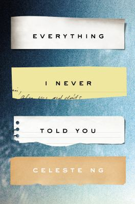 Cover image for Everything I never told you : a novel