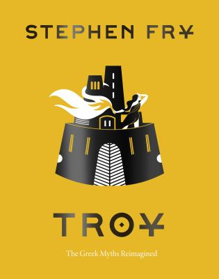 Troy-:-the-Greek-myths-reimagined