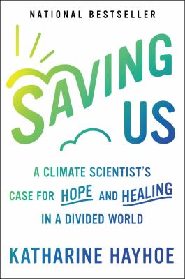 Saving-Us-:-A-Climate-Scientist's-Case-for-Hope-and-Healing-in-a-Divided-World.