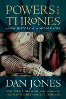 Powers-and-thrones-:-a-new-history-of-the-Middle-Ages