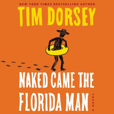 Naked-came-the-Florida-man-[compact-disc]-/-Tim-Dorsey.