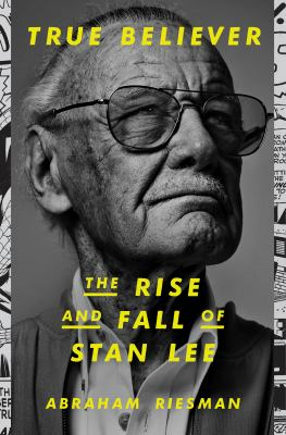 True-Believer:-The-Rise-and-Fall-of-Stan-Lee.