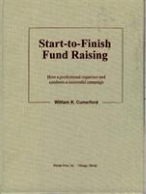 Start-to-finish-fund-raising-:-how-a-professional-organizes-and-conducts-a-successful-campaign-/-William-R.-Cumerford.