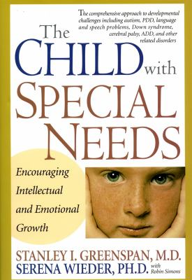 The Child With Special Needs by Stanley Greenspan, M.D. and Serena Wieder, PH.D.