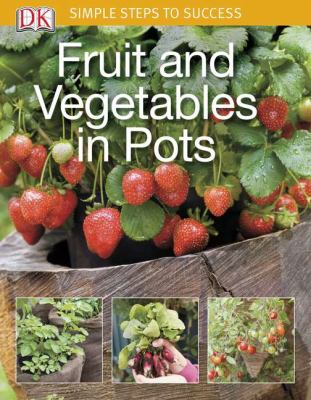 Fruit and Vegetables in Pots from DK's Simple Steps to Success series