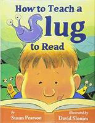 Cover image for How to teach a slug to read