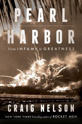Pearl Harbor: from Infamy to Greatness -- Craig Nelson