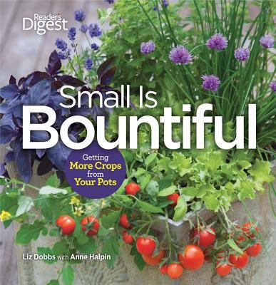 Small is Bountiful by Liz Dobbs and Anne Halpin
