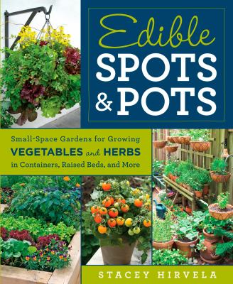 Edible Spots & Pots by Stacey Hirvela