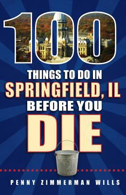 100 things to do in Springfield, IL before you die