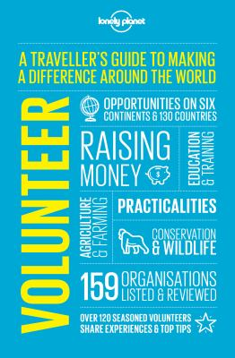 Volunteer: A traveller's guide to making a difference around the world  Vic Footscray and  Lonely Planet Publications
