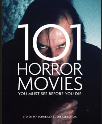 101 horror movies you must see before you die  Steven Jay Schneider