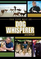 The Very Best of Dog Whisperer. Cesar Millan
