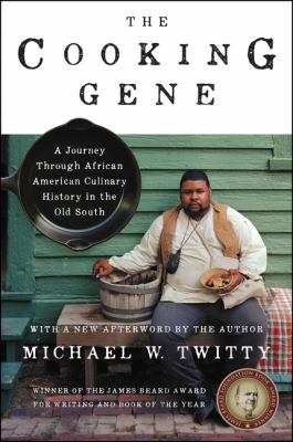 Cover image for The cooking gene : a journey through African American culinary history in the Old South / Michael W. Twitty.