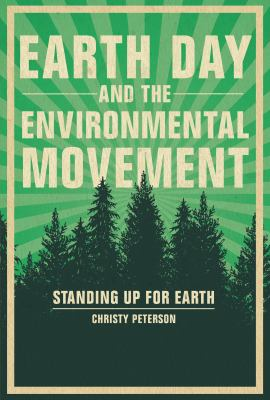 Cover image for Earth Day and the global environmental movement : standing up for Earth / Christy Peterson.