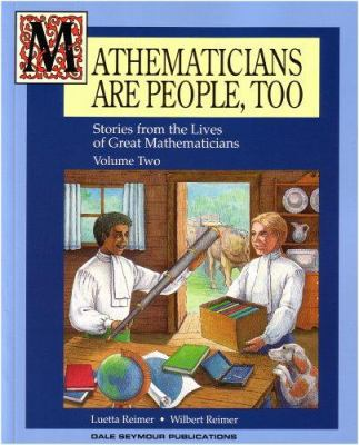 Mathematicians are people, too : stories from the lives of great mathematicians