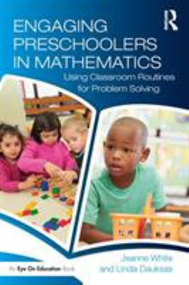 Engaging preschoolers in mathematics : using classroom routines for problem solving