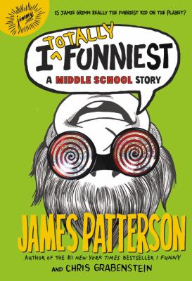 Cover image for I totally funniest : a middle school story