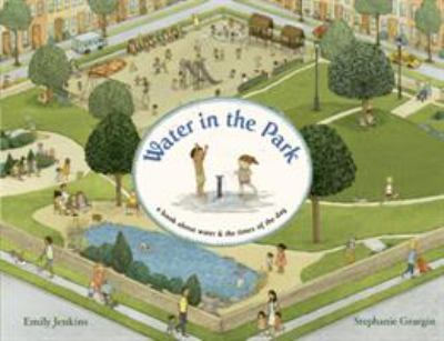 Cover image for Water in the park : a book about water and the times of the day