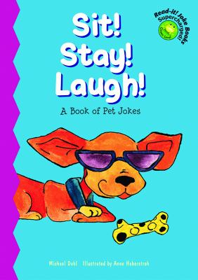Cover image for Sit! stay! laugh! : a book of pet jokes