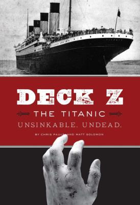 Cover image for Deck Z : the Titanic : unsinkable, undead