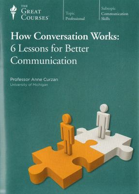 Cover image for How conversation works : 6 lessons for better communication [videorecording (DVD)].
