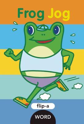 Cover image for Flip-a-word : frog jog