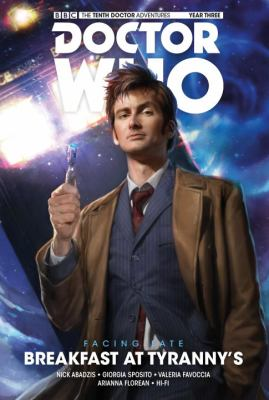 Cover image for Doctor Who : the Tenth Doctor. Facing fate. Vol. 1, Breakfast at Tyranny's
