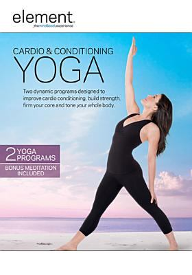 Cover image for Cardio & conditioning yoga [videorecording (DVD)] : two dynamic programs designed to improve cardio conditioning, build strength, firm your core and tone your whole body