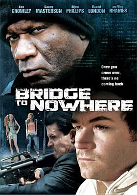 Cover image for Bridge to nowhere [videorecording (DVD)]