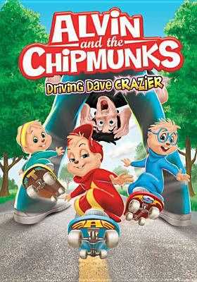 Cover image for Alvin and the Chipmunks. Driving Dave crazier [videorecording (DVD)].