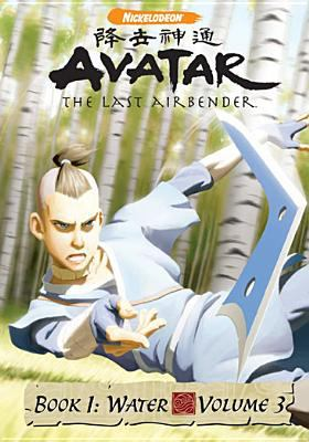 Cover image for Avatar, the last airbender. Book 1, Water. vol. 3 [videorecording (DVD)]