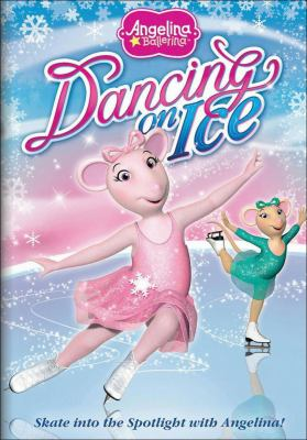 Cover image for Angelina Ballerina. Dancing on ice [videorecording (DVD)]