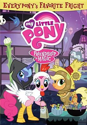 Cover image for My little pony, friendship is magic. Everypony's favorite frights [videorecording (DVD)].