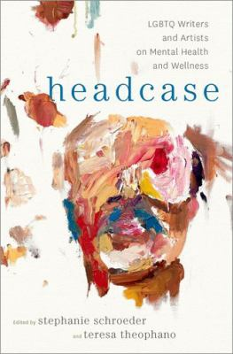 Cover image for Headcase : LGBTQ writers & artists on mental health and wellness
