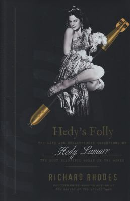 Cover image for Hedy's folly : the life and breakthrough inventions of Hedy Lamarr, the most beautiful woman in the world