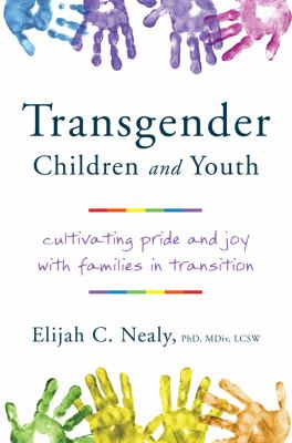 Cover image for Transgender children and youth : cultivating pride and joy with families in transition