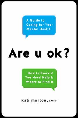 Cover image for Are u ok? : a guide to caring for your mental health : how to know if you need help & where to find it